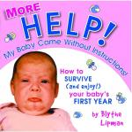 More Help!! My Baby Came Without Instructions